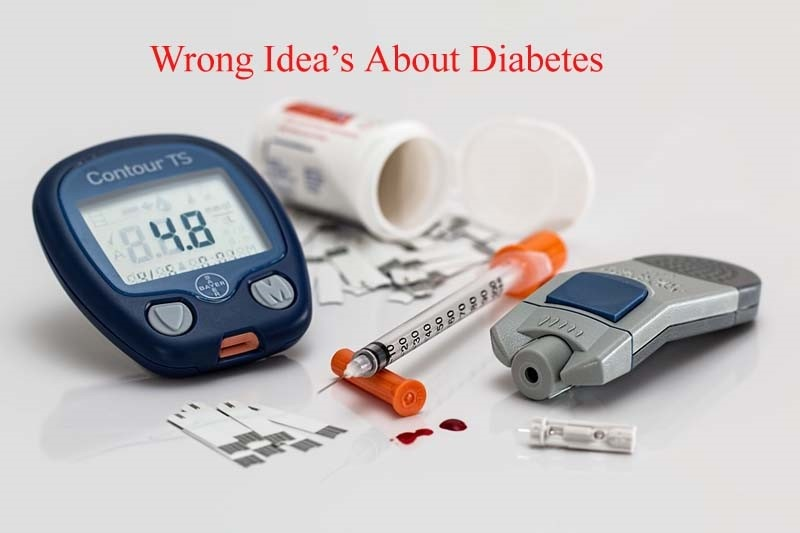 Wrong Idea's About Diabetes